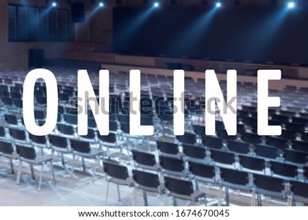 Stay home, watch online. One touch transmission movie. Word online. Business concept for online production. Empty seats. Cinema. Translation online Tickets return Global mass gathering