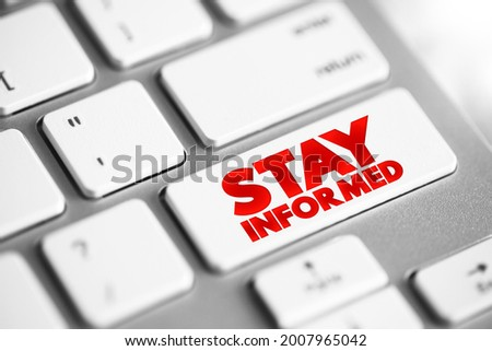 Stay Informed text button on keyboard, concept background Photo stock ©