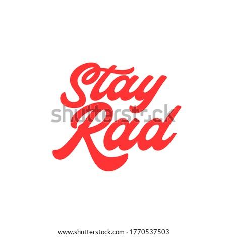 Stay Rad. Fun retro poster typography Zdjęcia stock ©