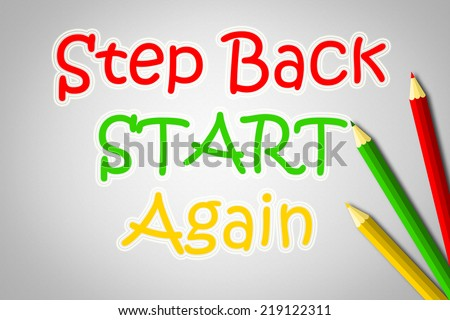 Step Back Start Again Concept text on background