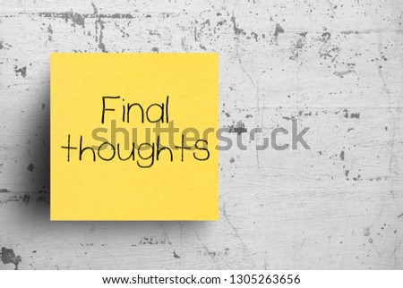 Sticky note on concrete wall, Final thoughts #1305263656