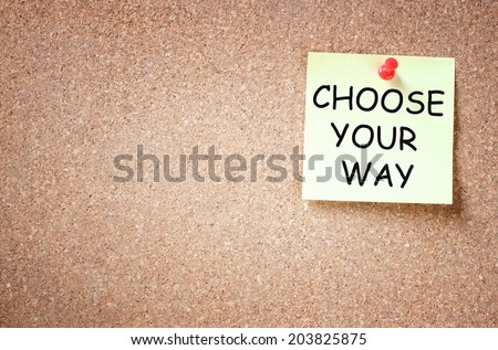 sticky note with the phrase choose your way. room for text