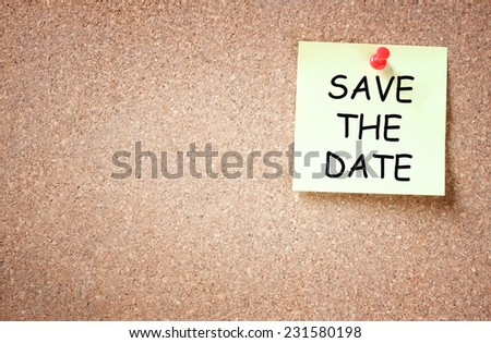 sticky pinned to cork board with the phrase save the date. room for text #231580198