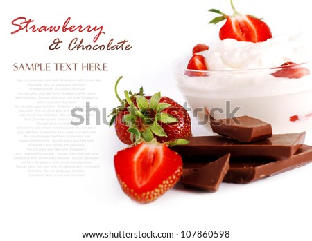 Still life with fresh strawberry, cream and chocolate