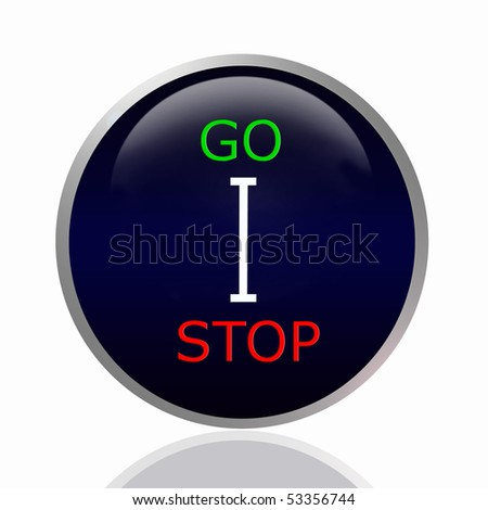 Stop and go button