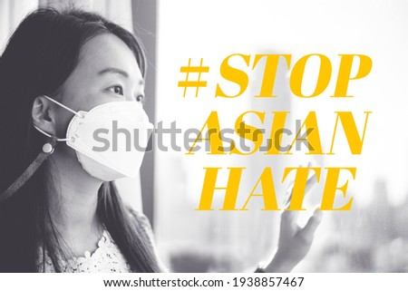 stop asian hate.Stop spread of racism.Asian woman with mask fears xenophobia at home.Anti racist.background for protester.hate crimes against asians.Support Asian american communities.Equality.
