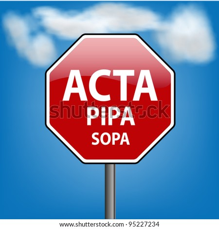 Stop digital privacy restrictions ACTA, PIPA, SOPA - JPEG version