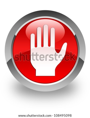 Stop hand icon on glossy red round button