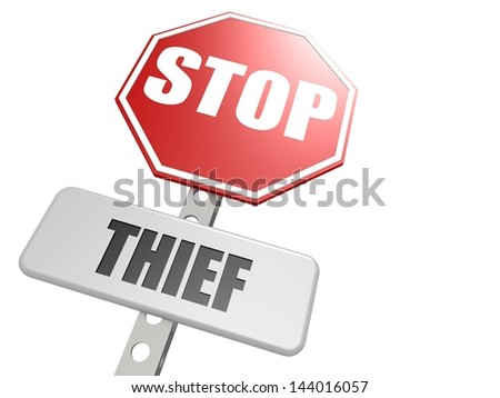 Stop thief road sign - stock photo