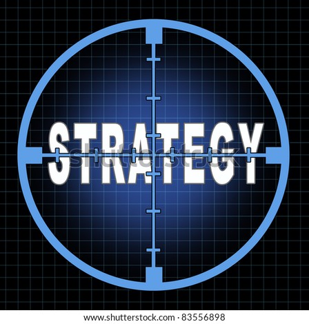 Strategy and focus on business goals and planning represented by an aiming crosshairs with the text showing the concept to see clearly the strategic aim and passion to achieve planned success.