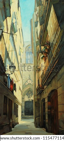 street in gothic quarter in barcelona,  illustration, painting by oil on a canvas