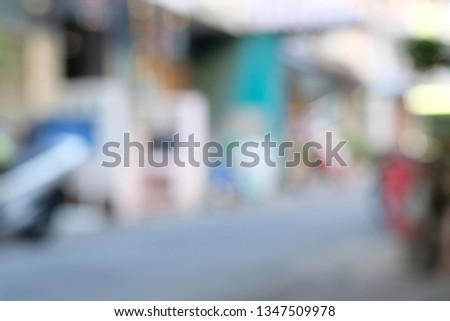 Street picture blurred for Background or abstract background.