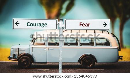 Street Sign Courage versus Fear #1364045399