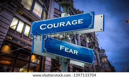 Street Sign the Direction Way to Courage versus Fear #1397133704