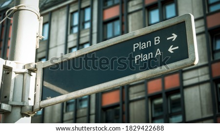 Photo of  Street Sign the Direction Way to Plan B versus Plan A