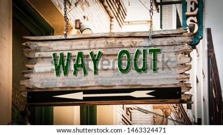 Street Sign the Direction Way to WAY OUT #1463324471