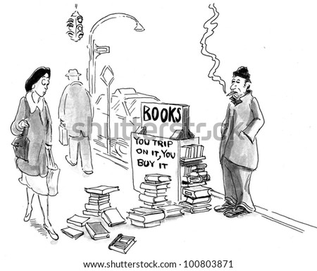 "Street vendor is desperate to sell his books and his sign says ""You trip on it, you buy it""."