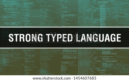 Strong typed language concept with Random Parts of Program Code. Strong typed language with Programming code abstract technology background of software developer and Computer script. Strong typed