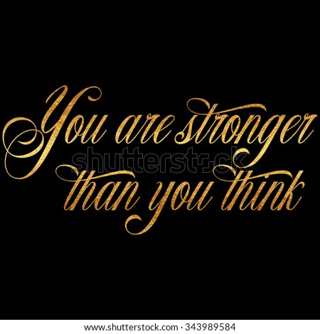 Stronger Than You Think Quote Gold Faux Foil Metallic Inspirational