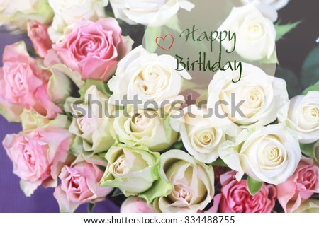 Stylish, gentle, romantic Happy Birthday card for woman, girl friend, sister. Bouquet of roses. Soft pastel colors