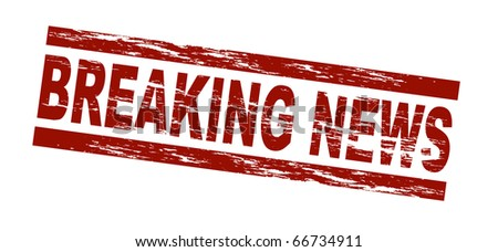 Stylized red stamp showing the term breaking news. All on white background.