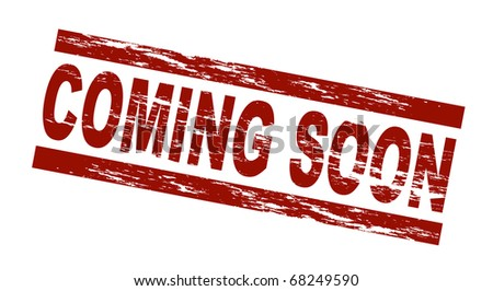 Stylized red stamp showing the term coming soon All on white background
