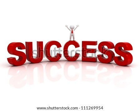 Success in business concept happy 3d man standing on top of the word success over white background with reflection