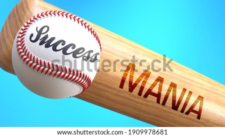 Success in life depends on mania - pictured as word mania on a bat, to show that mania is crucial for successful business or life., 3d illustration Foto d'archivio ©