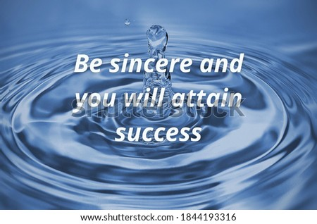 Success quote.Be sincere and you will attain success  Stock photo ©