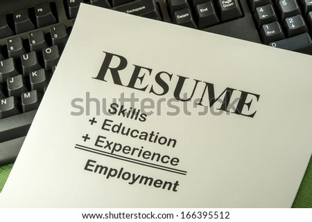 Successful Candidate Resume: Skills + Education + Experience = Employment