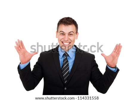 Successful excited business man happy smile looking at camera hold wide open palm gesture, handsome young businessman with raised hands arms, wear elegant shirt and tie isolated over white background