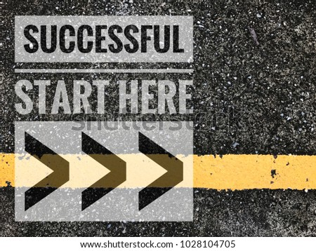 Successful start here words on Yellow line with asphalt road texture background. #1028104705