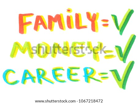 "Successfully accomplished to-do list ""family, money, career"" with green ticks handwritten in highlight marker pen on clean white background #1067218472"