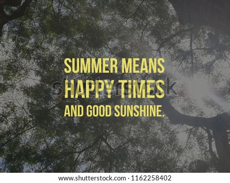 summer means happy times and good sunshine quote
