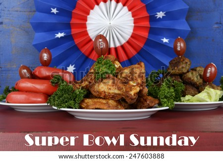 Super Bowl Sunday football party celebration food plates with chicken buffalo wings, meat balls, hot dogs and USA party decorations, with text.