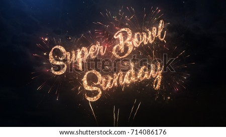 Super Bowl Sunday greeting text with particles and sparks on black night sky with colored slow motion fireworks on background, beautiful typography magic design. #714086176