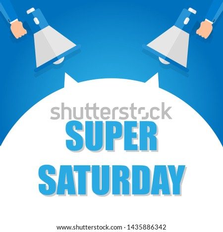 Super saturday announcement, hand holding megaphone and specch bubble announcing big sale,   illustration