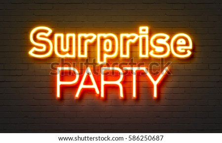 Surprise party neon sign on brick wall background #586250687