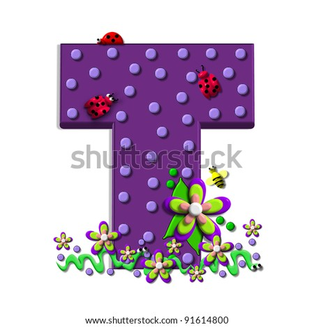"""T, in the alphabet set """"Buzzing Garden"""", is decorated with three dimensional polka dots and a three layer flower.  Purple letters are decorated with lady bugs, snakes and bees."""