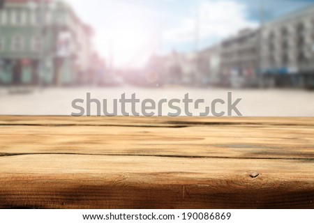 table of wood ans street  #190086869