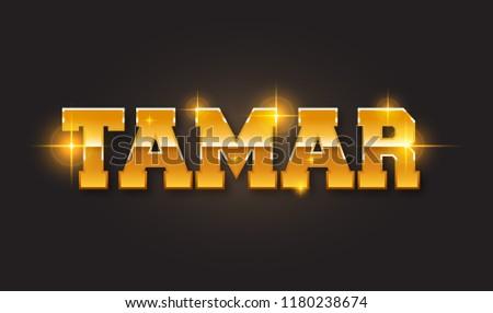 Tamar. Popular nick name arround the world.