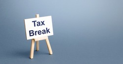 Tax break easel. Avoiding or deferring tax payments. Refund of taxes deductions according to law. State support of business for a period of adverse conditions and economic crisis. Privileges