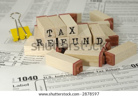 Tax Related Items and Rubberstamps - Tax Refund Concept