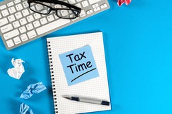 Tax Time - Notification of the need to file tax returns, tax form at accauntant or manager workplace