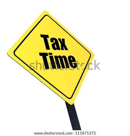 Tax time reminder isolated on white background