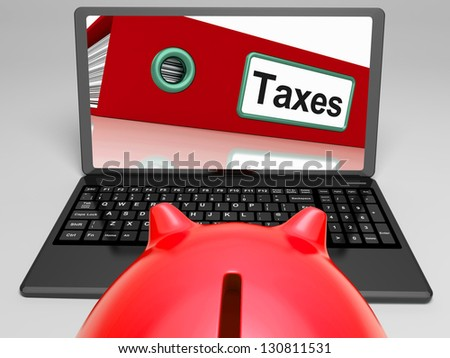 Taxes File On Laptop Shows Taxation And Payments