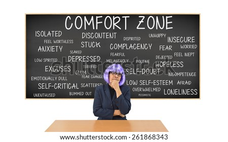 Teach at desk Comfort Zone: depressed, fear, stuck, anxiety, hopeless  Blackboard isolated on white background