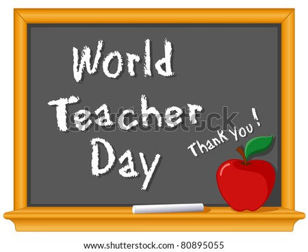 Teacher Day Chalkboard, World. Observed each year on October 5 since 1994, in over 100 countries world wide to honor educators.  Chalk text, blackboard, red apple, big thank you!