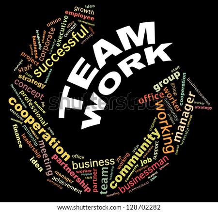 Team work info-text graphics and arrangement concept (word cloud) on black background