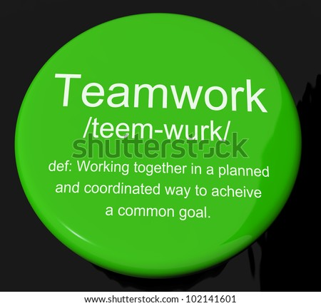 Teamwork Definition Button Shows Combined Effort And Cooperation
